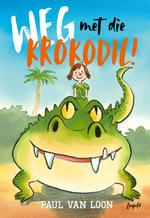 Weg met die krokodil! - Paul van Loon, Paul van van Loon (ISBN 9789025876326)