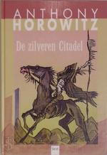 De zilveren citadel - Anthony Horowitz, Annemarie van Ewyck (ISBN 9789050163576)
