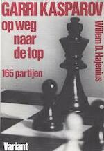 Garri kasparov op weg naar de top - Willem D. Hajenius (ISBN 9789064485114)