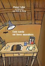 Een cavia en twee moeders - Pieter Feller (ISBN 9789492844125)