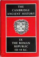 The Cambridge Ancient History: Volume Ix The Roman Republic 133 44 Bc