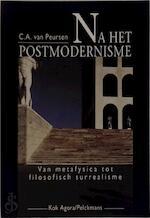 Na het postmodernisme - C.A. van Peursen (ISBN 9789028919716)