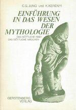 Einführung in das Wesen der Mythologie - C. G. Jung, K. Kerenyi (ISBN 3806708118)