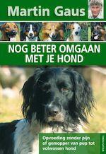 Nog beter omgaan met je hond - Martin Gaus (ISBN 9789052105178)