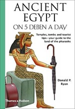Ancient Egypt on 5 Deben a Day - Donald P. Ryan (ISBN 9780500287880)