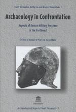 Archaeology in Confrontation - Frank Vermeulen, Kathy Sas, Wouter Dhaeze (ISBN 9789038205786)
