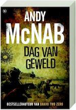 Dag van geweld - Andy Mcnab (ISBN 9789044321739)