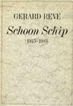 Schoon schip, 1945-1984 - Gerard Kornelis van het Reve (ISBN 9789010050892)
