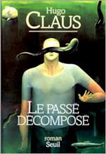 Le passé décomposé - Hugo Claus