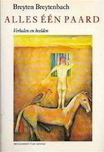 Alles één paard - Breyten Breytenbach, Aad Nuis (ISBN 9789029037983)