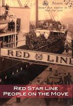 Red Star Line - Mandy Nauwelaerts, Frank Caestecker, Red Star Line (ISBN 9789085864332)