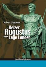 Keizer Augustus en de Lage Landen - Robert Nouwen (ISBN 9789058265890)