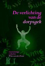 De verlichting van de dorpsgek - Wim Van Der Zwan (ISBN 9789401301961)