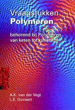 Vraagstukken polymeren - A.K. van der Vegt, L.E. Govaert (ISBN 9789071301490)