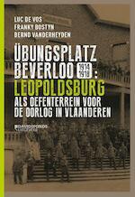 Übungsplatz Beverloo 1914-1918 - Luc de Vos, Franky Bostyn, Bernd Vanderheyden (ISBN 9789059086203)