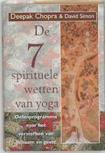 De zeven spirituele wetten van yoga - Deepak Chopra, David Simon (ISBN 9789069636450)