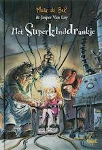 Het Superkinddrankje - Marc de Bel, Jan van Loy, Jan Bosschaert (ISBN 9789077060551)