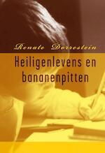 Heiligenlevens en bananenpitten - Renate Dorrestein (ISBN 9789085161646)
