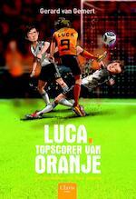 Luca, topscorer van Oranje - Gerard van Gemert (ISBN 9789044817911)