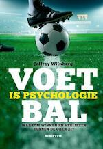 Voetbal is psychologie - Jeffrey Wijnberg (ISBN 9789055949403)