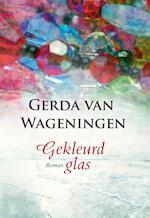 Gekleurd glas - Gerda van Wageningen (ISBN 9789059777361)
