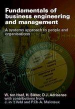 Fundamentals of business engineering and management - Wouter ten Haaf, H. Bikker, D.J. Adriaanse (ISBN 9789065622273)