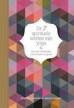 De 7 spirituele wetten van yoga - Deepak Chopra, David Simon
