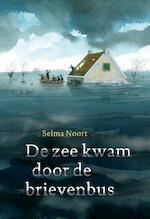 De zee kwam door de brievenbus - Selma Noort (ISBN 9789025867478)