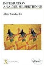 Intégration, analyse hilbertienne - Alain Guichardet (ISBN 9782729889593)