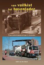 Van vuilkist tot bovenlader - André van der Smaal (ISBN 9789059611733)