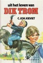 Uit het leven van Dik Trom - C.Joh Kieviet, Joh Braakensiek (ISBN 9789020620009)