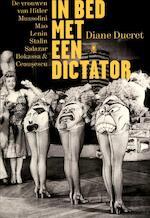 In bed met een dictator - Diane Ducret (ISBN 9789085423256)