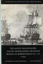 De laatste bloeiperiode van de Nederlandse arctische walvis- en robbevangst 1761-1775
