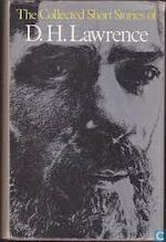 The collected short stories of D.H. Lawrence - David Herbert Lawrence