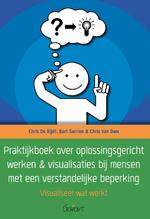 Praktijkboek over oplossingsgericht werken & visualisaties bij mensen met een verstandelijke beperking - Chris De Rijdt, Chris Van Dam (ISBN 9789044135220)