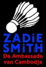 De ambassade van Cambodja - Zadie Smith (ISBN 9789044626858)