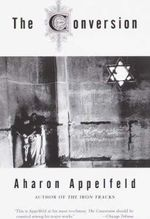 The conversion - Aharon Appelfeld (ISBN 9780805210989)