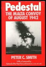 Pedestal: the Malta convoy of August, 1942 - Peter Charles Smith