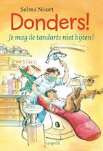 Donders! Je mag de tandarts niet bijten! - Selma Noort (ISBN 9789025856670)