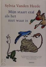Mijn staart eraf als het niet waar is - Sylvia Vanden Heede, Anne Westerduin (ISBN 9789020938777)