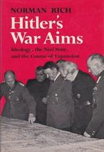 Hitler's War Aims: Ideology, the Nazi State, and the course of expansion - Norman Rich (ISBN 9780233964768)