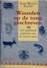 Woorden op de tong geschreven - Anne Wilson Schaef, Josephine Ruitenberg (ISBN 9789023009528)