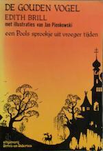 De gouden vogel - Edith Brill, Margaret Klatte, Jan Pienkowski (ISBN 9789064410185)