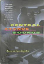 Central Avenue Sounds - Horace Tapscott, Clora Bryant, Buddy Collette, Steven L. Isoardi, William Green, Jack Kelson, Marl Young, Gerald Wilson (ISBN 9780520211896)