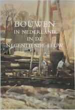 Bouwen in Nederland in de negentiende eeuw - W.R.F. Leeuwen (ISBN 9789060118580)