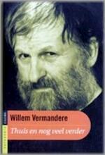 Thuis en nog veel verder - Willem Vermandere (ISBN 9789053121542)