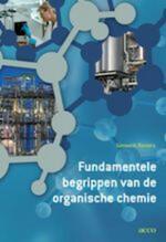 Fundamentele begrippen van de organische chemie - Genserik Reniers (ISBN 9789033470288)