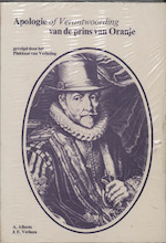 Apologie of verantwoording prins van Oranje 1581 (ISBN 9789062621514)