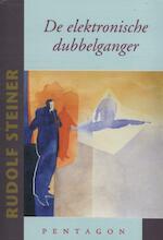 De elektronische dubbelganger - Rudolf Steiner (ISBN 9789490455606)