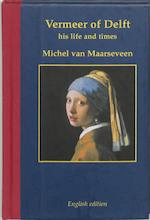 Vermeer of Delft 1632-1675 - Michel van Maarseveen (ISBN 9789061095743)